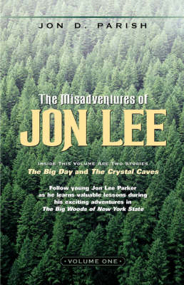 The Misadventures of Jon Lee-Volume 1 (Paperback)