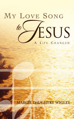 My Love Song to Jesus (Paperback)