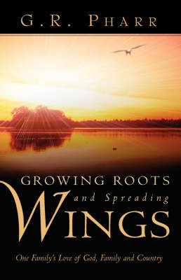 Growing Roots and Spreading Wings (Paperback)