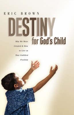 Destiny for God's Child (Hardback)
