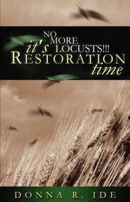 No More Locusts! It's Restoration Time (Paperback)
