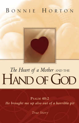 The Heart of a Mother and the Hand of God (Paperback)