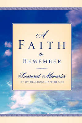 A Faith to Remember (Hardback)