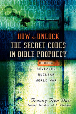 How to Unlock the Secret Codes in Bible Prophecy (Paperback)