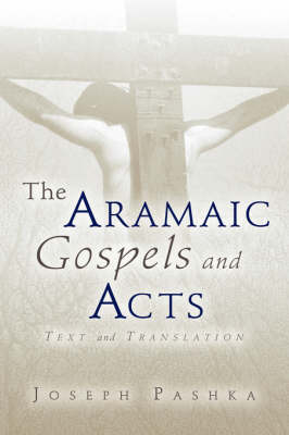The Aramaic Gospels and Acts (Paperback)