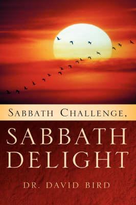 Sabbath Challenge, Sabbath Delight (Hardback)