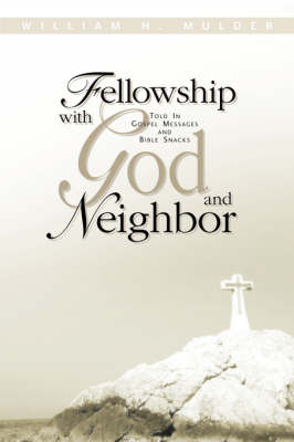 Fellowship with God and Neighbor (Paperback)