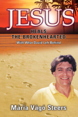 Jesus Heals the Brokenhearted (Hardback)