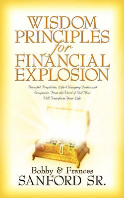 Wisdom Principles for Financial Explosion (Paperback)