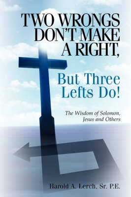 Two Wrongs Don't Make a Right, But Three Lefts Do (Paperback)