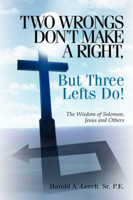 Two Wrongs Don't Make a Right, But Three Lefts Do (Hardback)