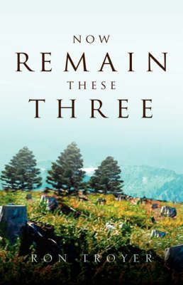 Now Remain These Three (Paperback)