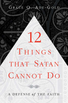 12 Things That Satan Cannot Do (Paperback)