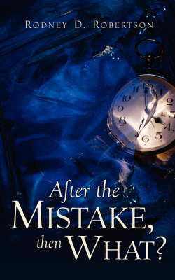 After the Mistake, Then What? (Paperback)