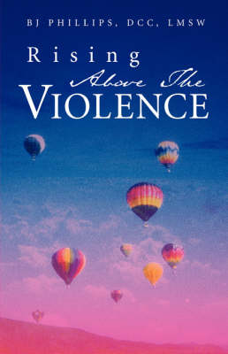 Rising Above the Violence (Paperback)