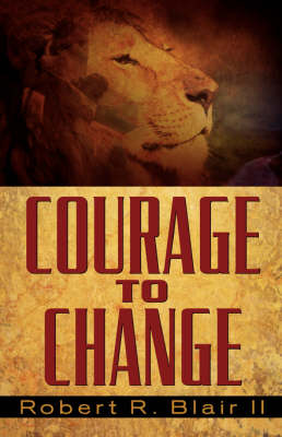 Courage to Change (Paperback)