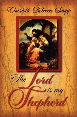 The Lord Is My Shepherd (Hardback)