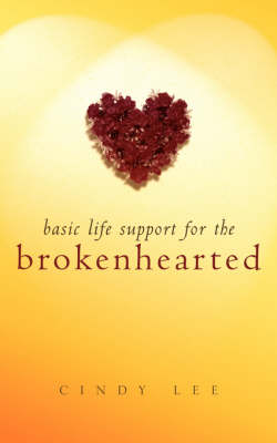 Basic Life Support for the Brokenhearted (Paperback)