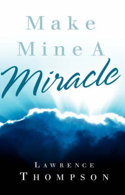 Make Mine a Miracle (Hardback)