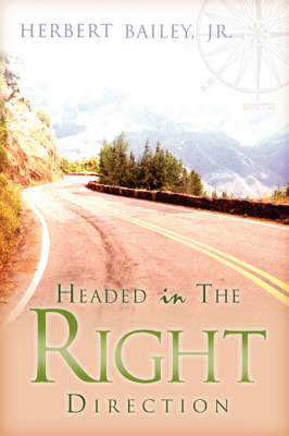 Headed in the Right Direction (Paperback)