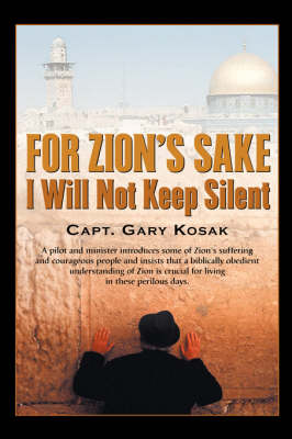 For Zion's Sake I Will Not Keep Silent (Paperback)