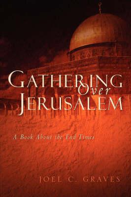 Gathering Over Jerusalem (Paperback)