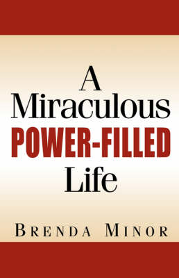 A Miraculous Power-Filled Life (Paperback)