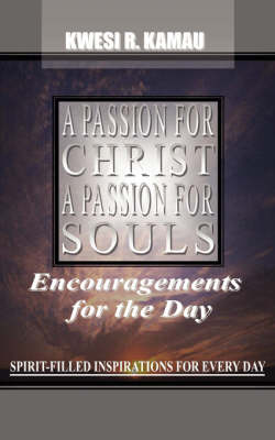 A Passion for Christ, a Passion for Souls (Paperback)