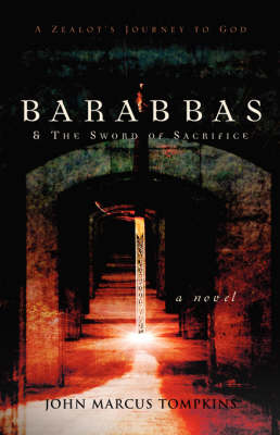 Barabbas & the Sword of Sacrifice (Paperback)
