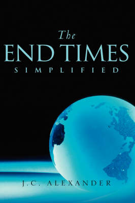The End Times Simplified (Paperback)