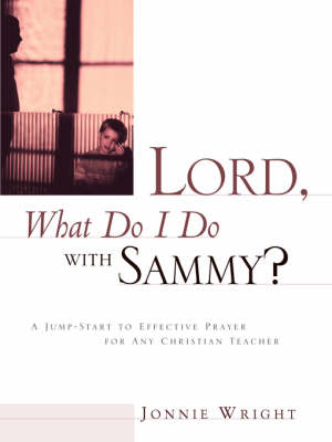Lord, What Do I Do with Sammy? (Paperback)