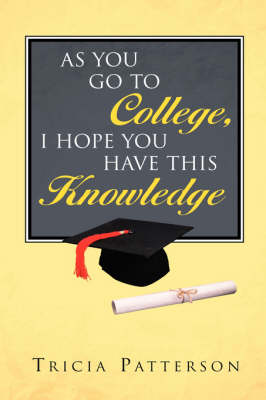 As You Go to College, I Hope You Have This Knowledge (Paperback)