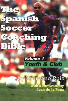 Spanish Soccer Coaching Bible: v. 1: Youth and Club (Paperback)