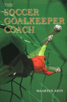 Soccer Goalkeeper Coach (Paperback)