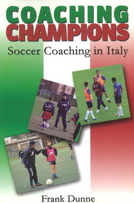 Coaching Champions: Soccer Coaching in Italy (Paperback)