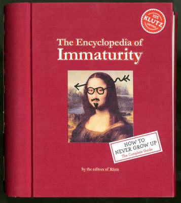 The Encyclopedia of Immaturity - Klutz (Book)