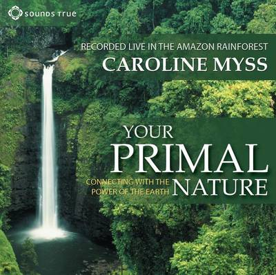 Your Primal Nature: Connecting with the Power of the Earth (CD-Audio)