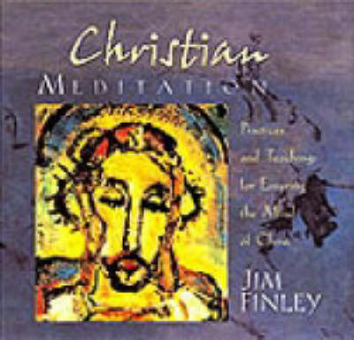 Christian Meditation: Practice and Teachings for Entering the Mind of Christ (CD-Audio)