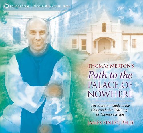 Thomas Merton's Path to the Palace of Nowhere (CD-Audio)