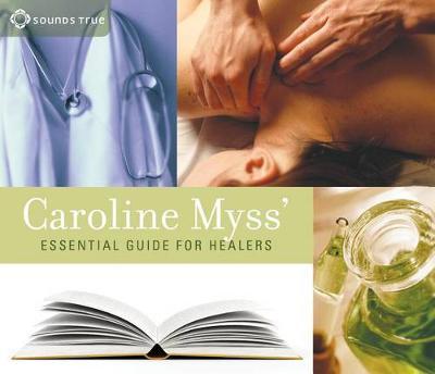 Caroline Myss' Essential Guide for Healers (CD-Audio)