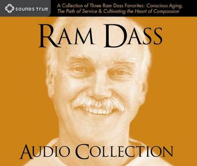 "RAM Dass Audio Collection: A Collection of Three RAM Dass Favorites--""Conscious Aging, the Path of Service, and Cultivating the Heart of Compassion"" (CD-Audio)"