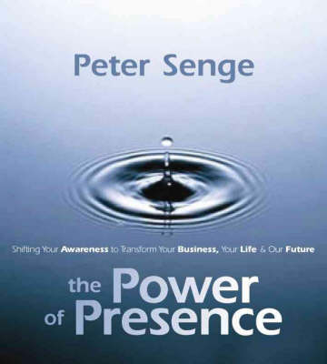 Power of Presence: Shifting Your Awareness to Transform Your Business, Your Life and Our Future (CD-Audio)