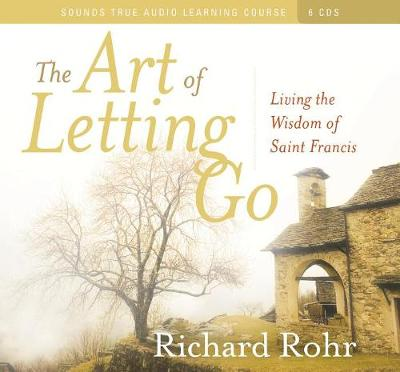 Art of Letting Go: Living the Wisdom of St. Francis (CD-Audio)