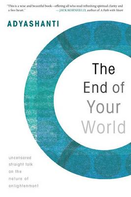 End of Your World: Uncensored Straight Talk on the Nature of Enlightenment (Paperback)