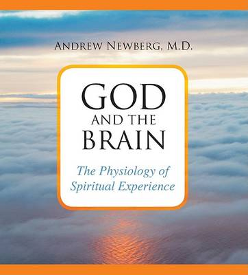 God and the Brain: The Physiology of Spiritual Experience (CD-Audio)