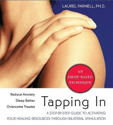 Tapping in: A Step-by-Step Guide to Activating Your Healing Resources Through Bilateral Stimulation (CD-Audio)