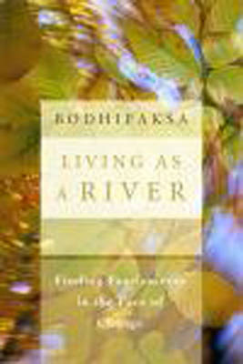 Living as A River: Finding Fearlessness in the Face of Change (Paperback)