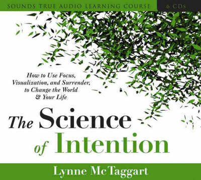 Living with Intention: How to Use Focus, Visualization, and Surrender to Change the World and Your Life (CD-Audio)