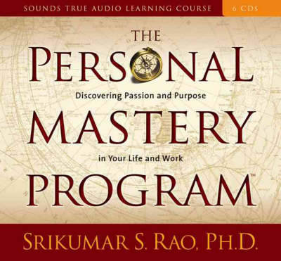 Personal Mastery Program: Discovering Purpose and Passion in Your Life and Work (CD-Audio)