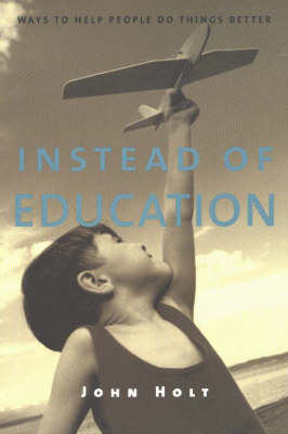 Instead of Education: Ways to Help People Do Things Better, Second Edition (Paperback)
